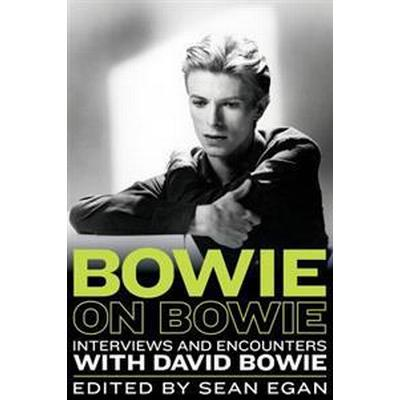 Bowie on Bowie: Interviews and Encounters with David Bowie (Häftad, 2017)