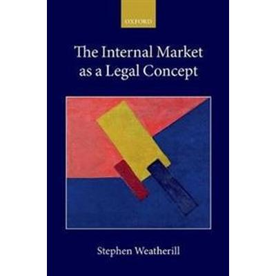 The Internal Market As a Legal Concept (Inbunden, 2017)