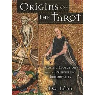 Origins of the Tarot: Cosmic Evolution and the Principles of Immortality (Häftad, 2009)