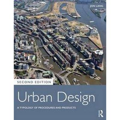 Urban Design: A Typology of Procedures and Products (Häftad, 2017)