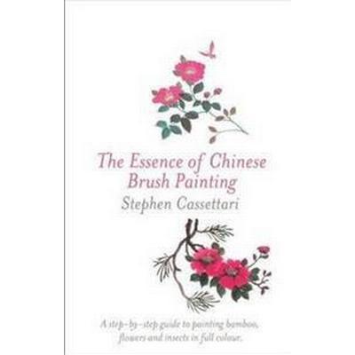 Essence of Chinese Brush Painting (Inbunden, 2013)