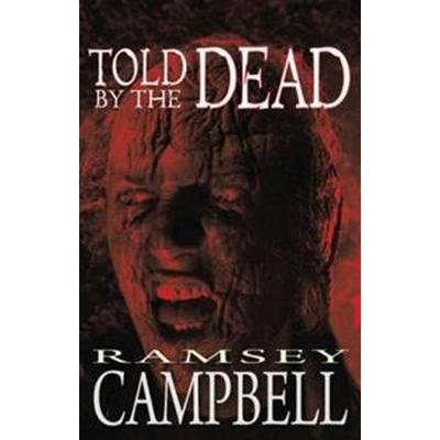 Told by the Dead (Häftad, 2012)