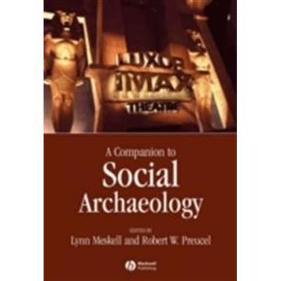 A Companion to Social Archaeology (Häftad, 2006)