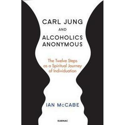 Carl Jung and Alcoholics Anonymous (Häftad, 2015)