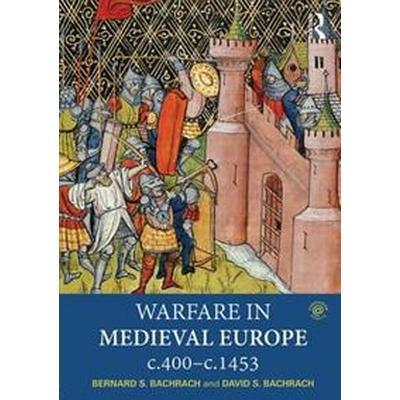 Warfare in Medieval Europe c.400-c.1453 (Pocket, 2016)