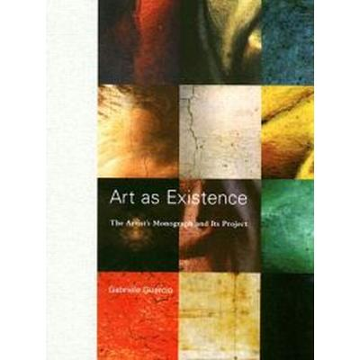 Art as Existence (Inbunden, 2006)