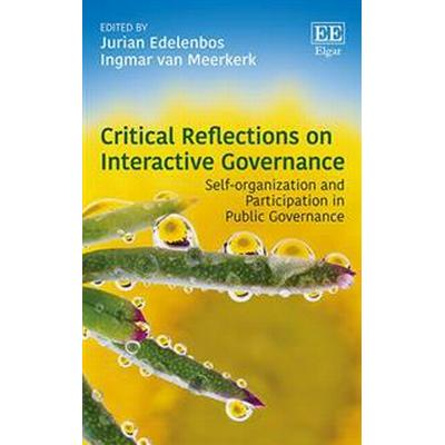Critical Reflections on Interactive Governance (Inbunden, 2016)