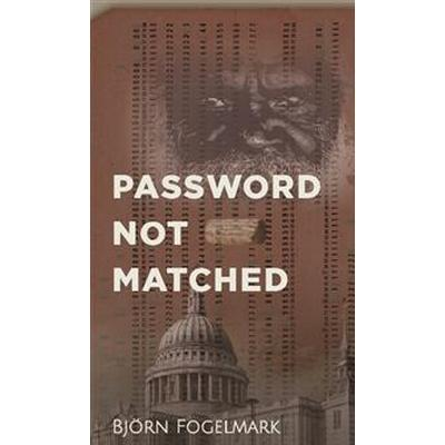 Password not matched (E-bok, 2017)