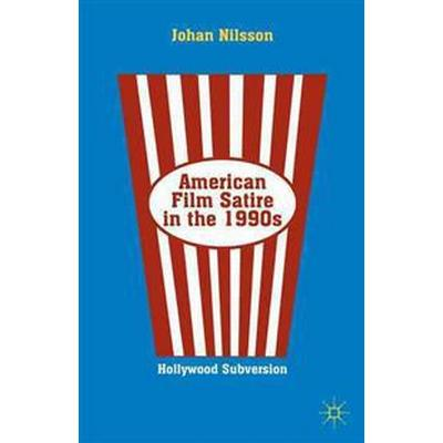 American Film Satire in the 1990s (Inbunden, 2013)