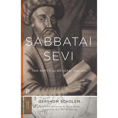 Sabbatai Ṣevi: The Mystical Messiah, 1626-1676 (Häftad, 2016)