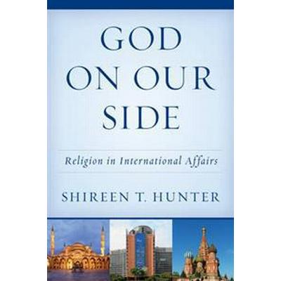 God on Our Side: Religion in International Affairs (Häftad, 2016)