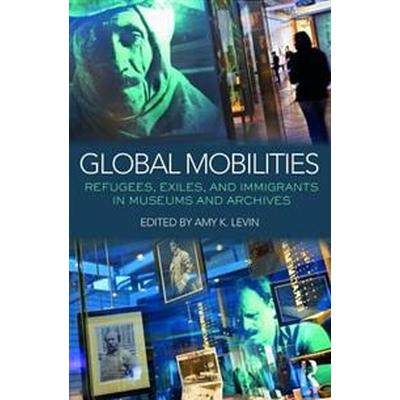 Global Mobilities (Inbunden, 2016)