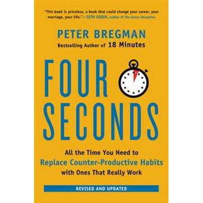 Four Seconds: All the Time You Need to Replace Counter-Productive Habits with Ones That Really Work (Häftad, 2016)