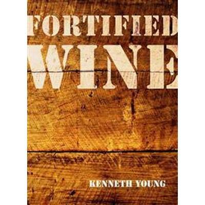 Fortified Wine (Inbunden, 2016)