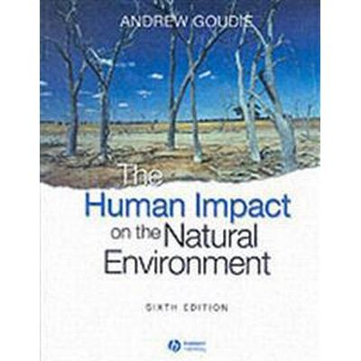 The Human Impact on the Natural Environment: Past, Present, and Future (Häftad, 2005)