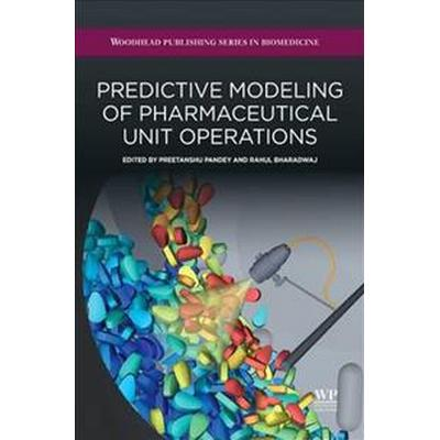 Predictive Modeling of Pharmaceutical Unit Operations (Inbunden, 2016)