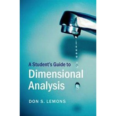 A Student's Guide to Dimensional Analysis (Inbunden, 2017)