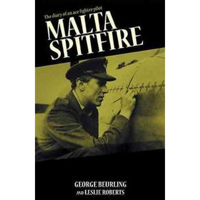 Malta Spitfire: The Diary of an Ace Fighter Pilot (Häftad, 2011)