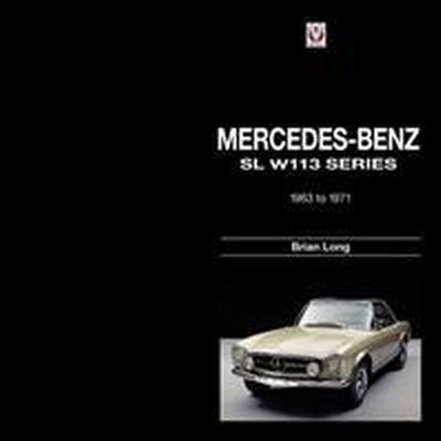 Mercedes-Benz SL W113 Series: 1963 to 1971 (Inbunden, 2011)