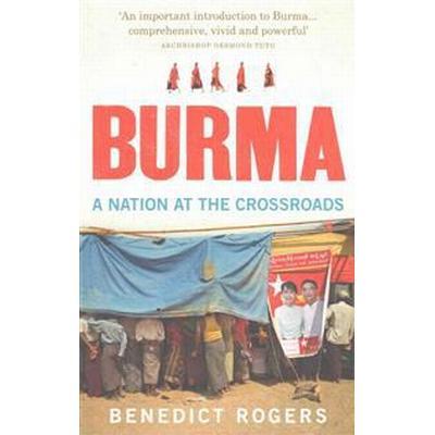 Burma: A Nation at the Crossroads (Häftad, 2016)