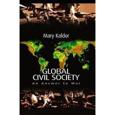 Global Civil Society: An Answer to War (Inbunden, 2003)