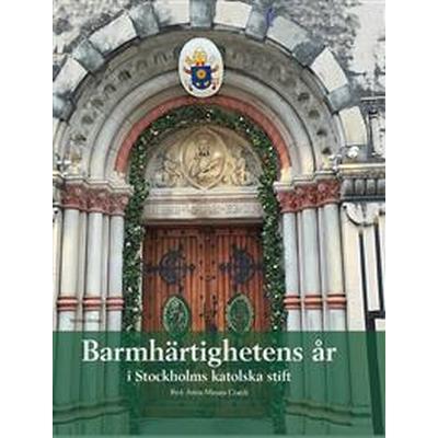 Barmhärtighetens år i Stockholms katolska stift (Inbunden, 2017)