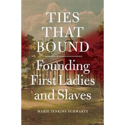 Ties That Bound (Inbunden, 2017)