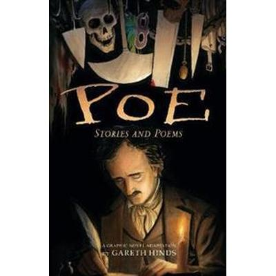 Poe: Stories and Poems: A Graphic Novel Adaptation by Gareth Hinds (Häftad, 2017)