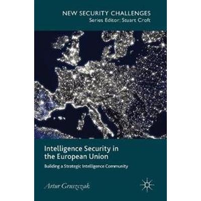 Intelligence Security in the European Union (Inbunden, 2016)