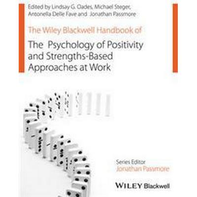 The Wiley Blackwell Handbook of the Psychology of Positivity and Strengths-Based Approaches at Work (Inbunden, 2017)
