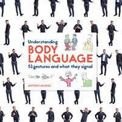 Understanding Body Language: 51 gestures and what they signal (E-bok, 2016)