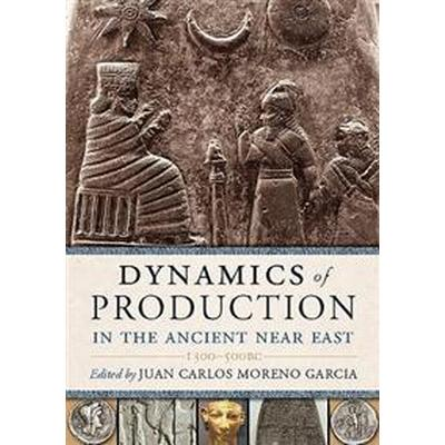 Dynamics of Production in the Ancient Near East (Pocket, 2016)