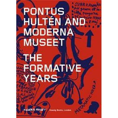 Pontus Hulten and Moderna Museet (Pocket, 2017)