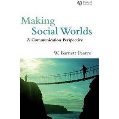 Making Social Worlds: A Communication Perspective (Inbunden, 2007)