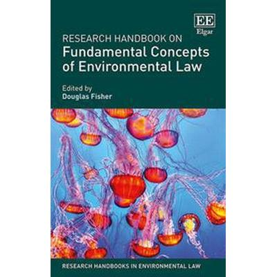 Research Handbook on Fundamental Concepts of Environmental Law (Inbunden, 2016)