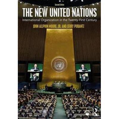 The New United Nations: International Organization in the Twenty-First Century (Häftad, 2017)