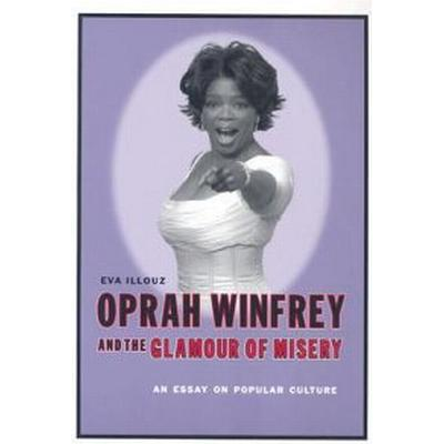 Oprah Winfrey and the Glamour of Misery (Pocket, 2003)