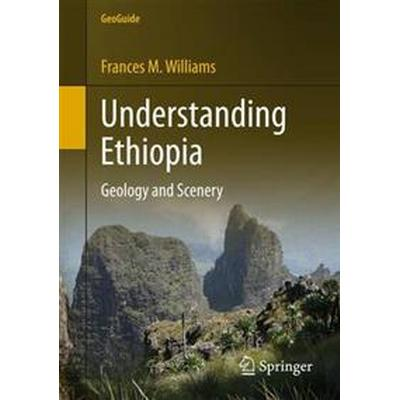Understanding Ethiopia: Geology and Scenery (Häftad, 2015)