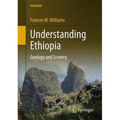 Understanding Ethiopia: Geology and Scenery (Häftad, 2015)
