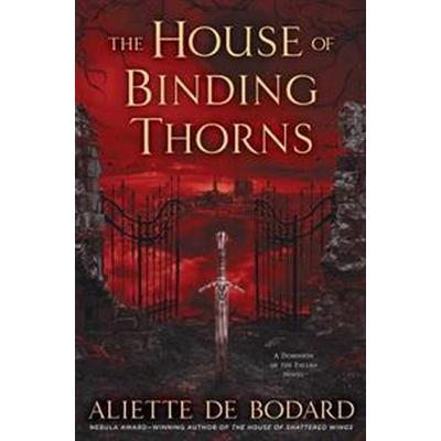 The House of Binding Thorns (Inbunden, 2017)