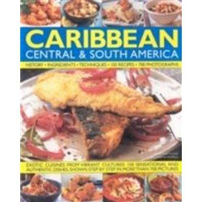 The Illustrated Food and Cooking of the Caribbean, Central & South America: History, Ingredients, Techniques (Inbunden, 2009)