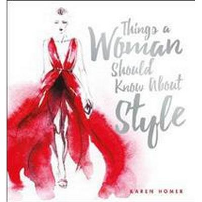 Things a Woman Should Know About Style (Inbunden, 2017)