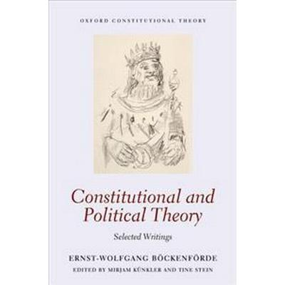 Constitutional and Political Theory: Selected Writings (Inbunden, 2017)