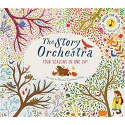 The Story Orchestra: Four Seasons in One Day: Press the Note to Hear Vivaldi's Music (Inbunden, 2016)