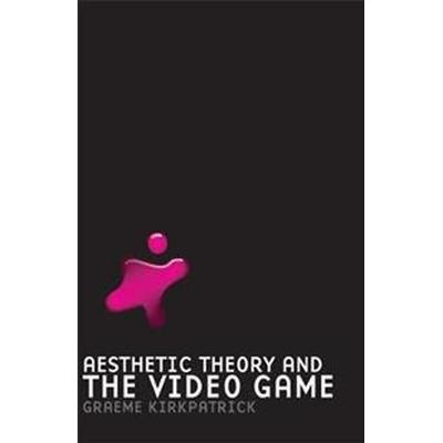 Aesthetic Theory and the Video Game (Häftad, 2011)