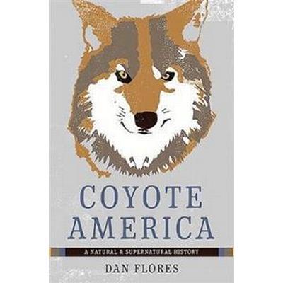 Coyote America (Inbunden, 2015)