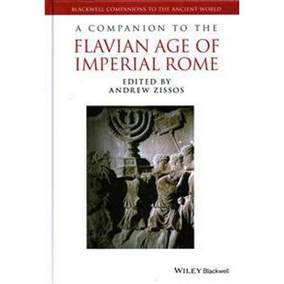 A Companion to the Flavian Age of Imperial Rome (Inbunden, 2016)