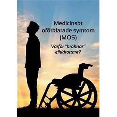 Medicinskt oförklarade symtom (MOS) (E-bok, 2016)