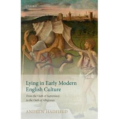 Lying in Early Modern English Culture (Inbunden, 2017)