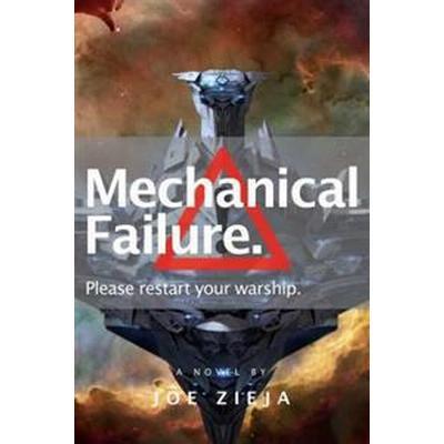 Mechanical Failure (Häftad, 2016)